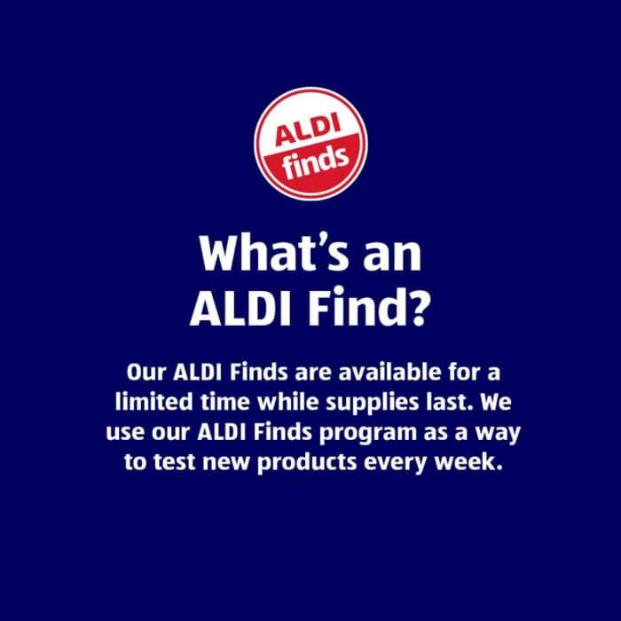 """""""What's an Aldi Find? Our Aldi Finds are available for a limited time while supplies last. We use our Aldi Finds program as a way to test new products every week."""
